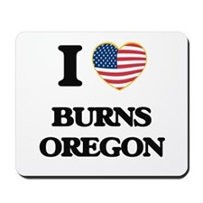 I love Burns Oregon Mousepad