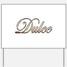 Gold Dulce Yard Sign