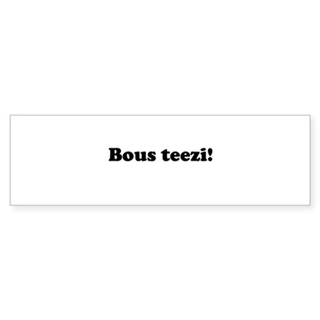Bous Teezi Bumper Sticker