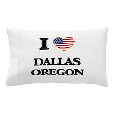 I love Dallas Oregon Pillow Case