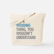 Wedding Thing Tote Bag