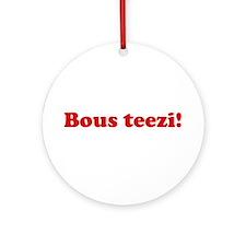 Bous Teezi Ornament (Round)