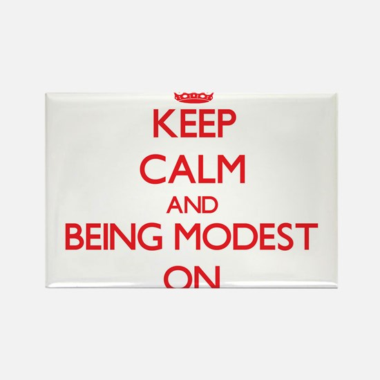 Keep Calm and Being Modest ON Magnets