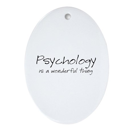 Psychology is a Wonderful Thi Oval Ornament
