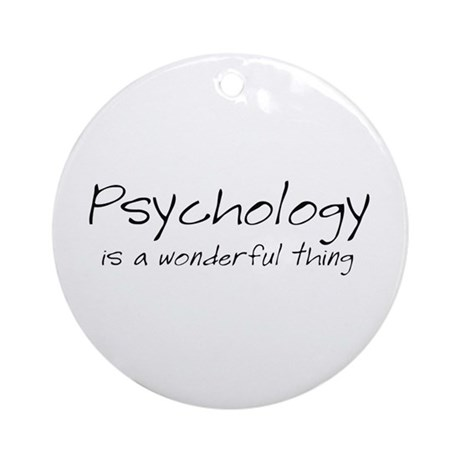 Psychology is a Wonderful Thi Ornament (Round)
