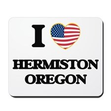 I love Hermiston Oregon Mousepad