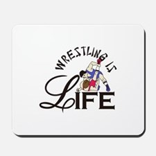 Wrestling is Life Mousepad