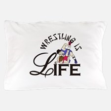 Wrestling is Life Pillow Case