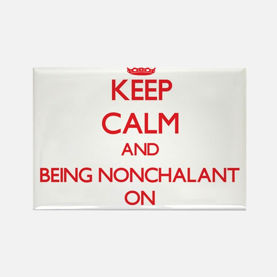 Keep Calm and Being Nonchalant ON Magnets