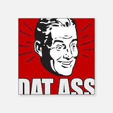 """Dat Ass Square Sticker 3"""" x 3"""""""