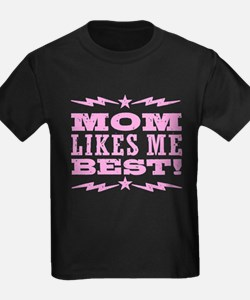 Mom Likes Me Best T
