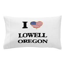 I love Lowell Oregon Pillow Case