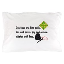 Lives Are Quilts Pillow Case