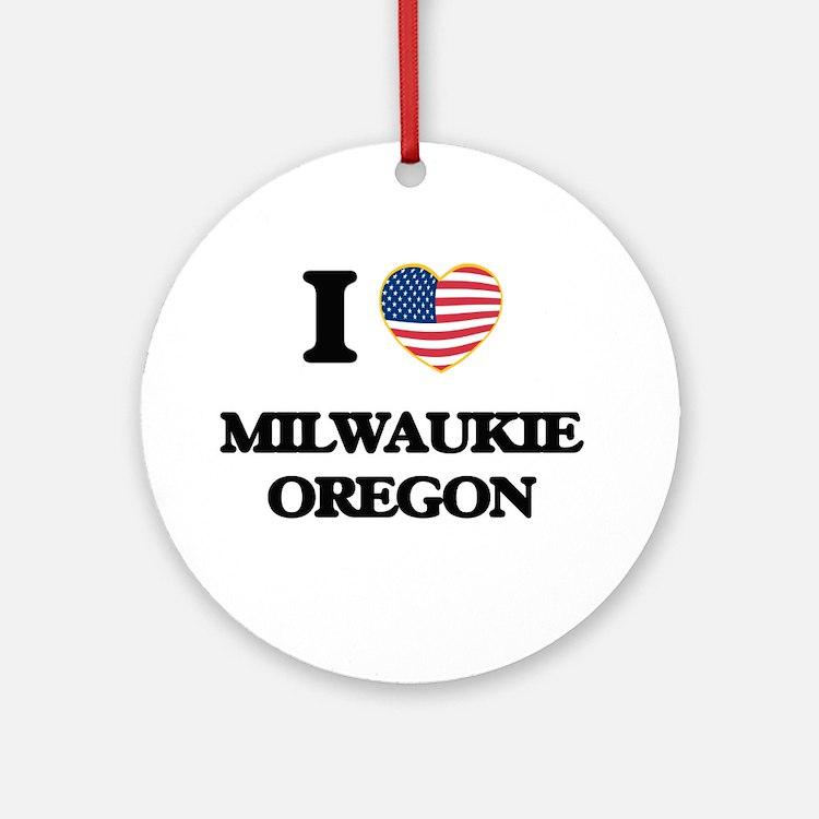 I love Milwaukie Oregon Ornament (Round)
