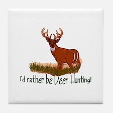 Rather Be Deer Hunting Tile Coaster