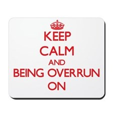 Keep Calm and Being Overrun ON Mousepad