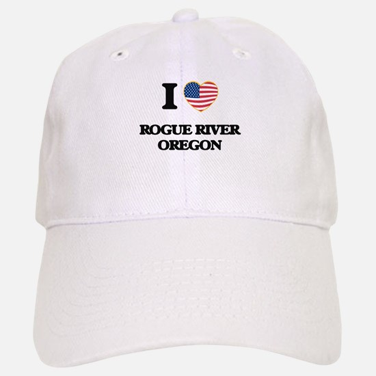 I love Rogue River Oregon Baseball Baseball Cap