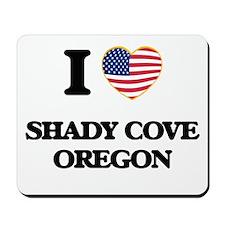 I love Shady Cove Oregon Mousepad