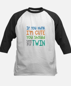 If You Think I'm Cute Twin Baseball Jersey