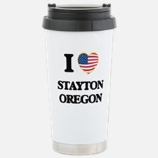 I love Stayton Oregon Travel Mug