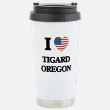I love Tigard Oregon Travel Mug