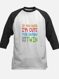 If You Think I'm Cute Twin Baseball Jersey