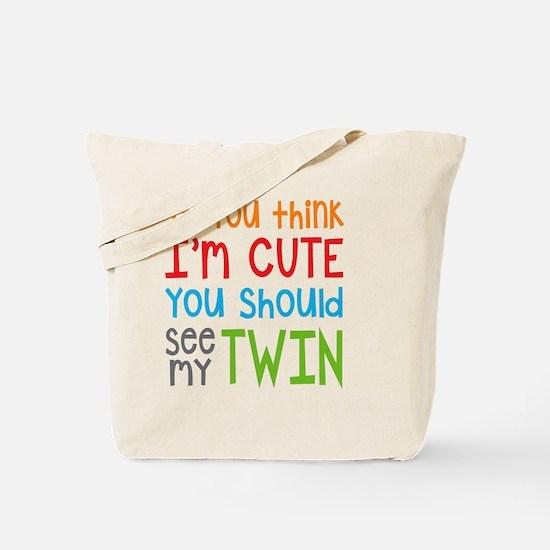 If You Think I'm Cute Twin Tote Bag