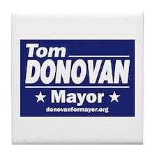 Tom Donovan for Mayor Tile Coaster