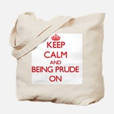 Keep Calm and Being Prude ON Tote Bag
