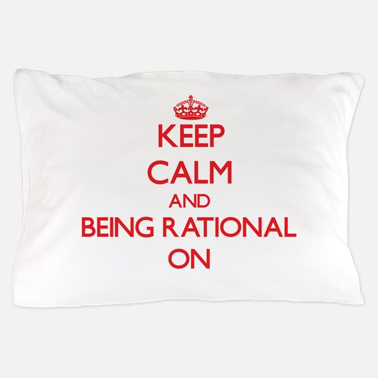 Keep Calm and Being Rational ON Pillow Case