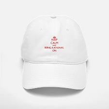Keep Calm and Being Rational ON Baseball Baseball Cap