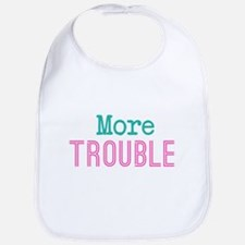 More Trouble Girls Bib