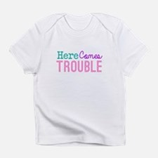 Here Comes Trouble Girls Infant T-Shirt