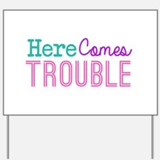 Here Comes Trouble Girls Yard Sign