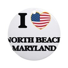 I love North Beach Maryland Ornament (Round)