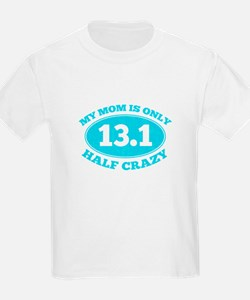 Half Crazy mom T-Shirt