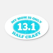 Half Crazy mom Oval Car Magnet