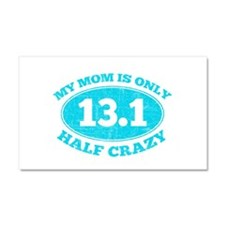 Half Crazy mom Car Magnet 20 x 12