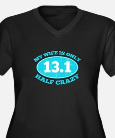 Half Crazy Wife Plus Size T-Shirt