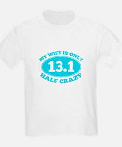 Half Crazy Wife T-Shirt