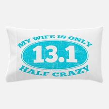 Half Crazy Wife Pillow Case