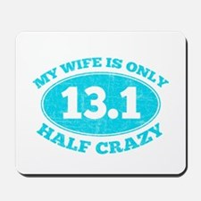 Half Crazy Wife Mousepad
