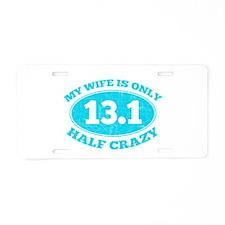 Half Crazy Wife Aluminum License Plate