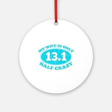 Half Crazy Wife Ornament (Round)