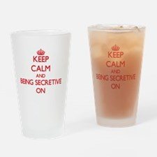 Keep Calm and Being Secretive ON Drinking Glass