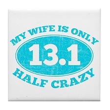 Half Crazy Wife Tile Coaster