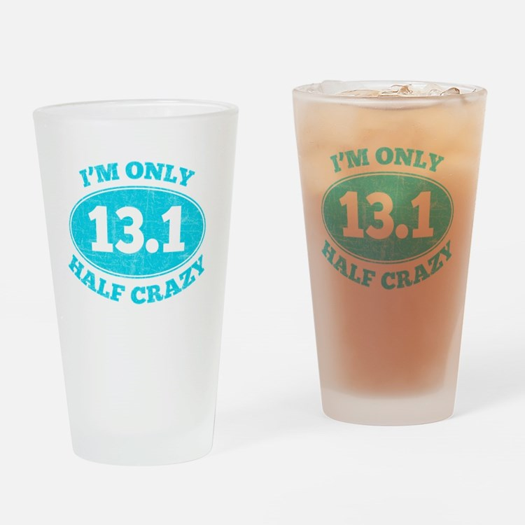Cute 13.1 only half crazy Drinking Glass