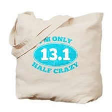 Cute 13.1 only half crazy Tote Bag