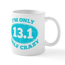 Cute 13.1 only half crazy Mug
