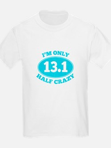 I'm Only Half Crazy T-Shirt
